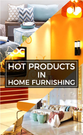 Hot Products in Home Furnishing